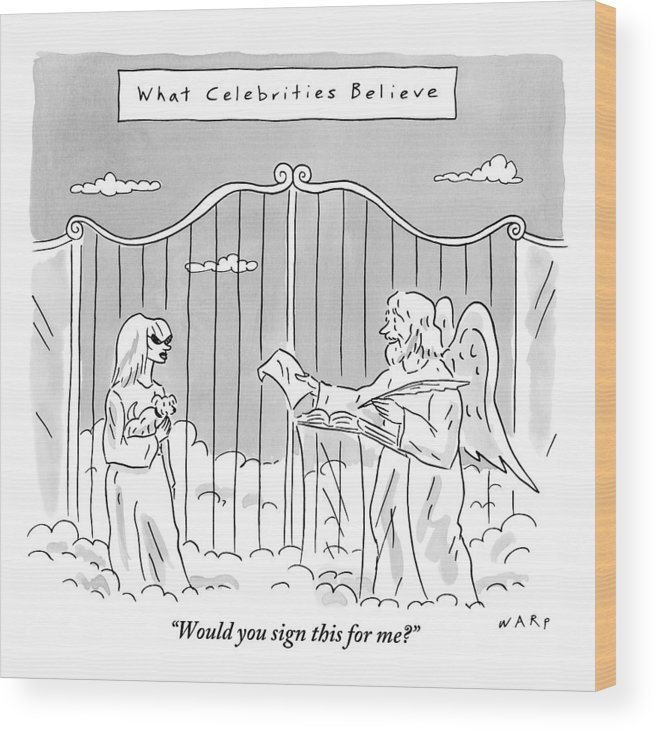 Title: Caption: St. Peter Wood Print featuring the drawing Title: What Celebrities Believe. A Celebrity by Kim Warp