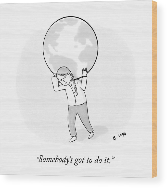 Somebody's Got To Do It. Wood Print featuring the drawing Somebody's Got To Do It by Evan Lian