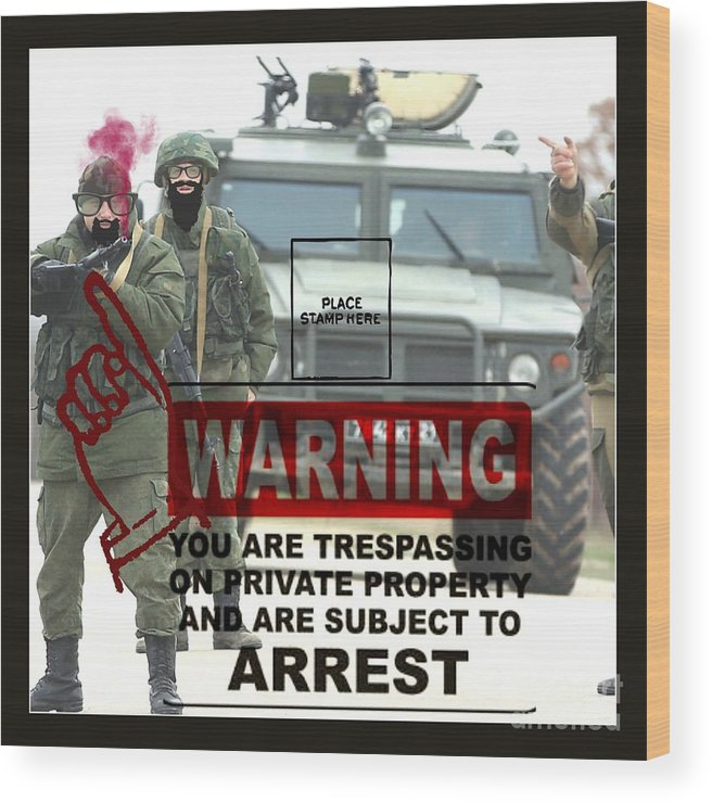 Trespassing Wood Print featuring the digital art Arrest This Man by Meiers Daniel