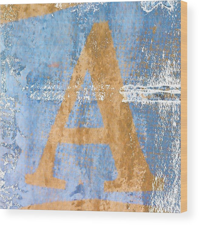 Letter Wood Print featuring the photograph A In Blue by Carol Leigh