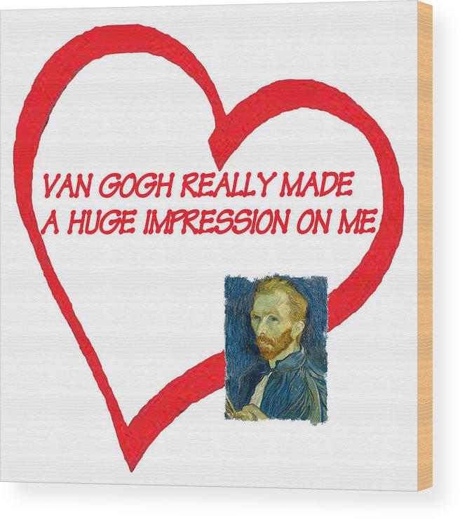 Degas Wood Print featuring the digital art I Love Van Gogh by Philip Ralley
