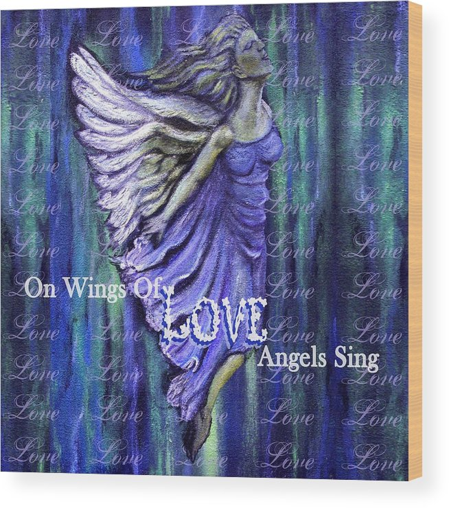 Angel Wood Print featuring the mixed media On Wings Of Love Angels Sing by The Art With A Heart By Charlotte Phillips