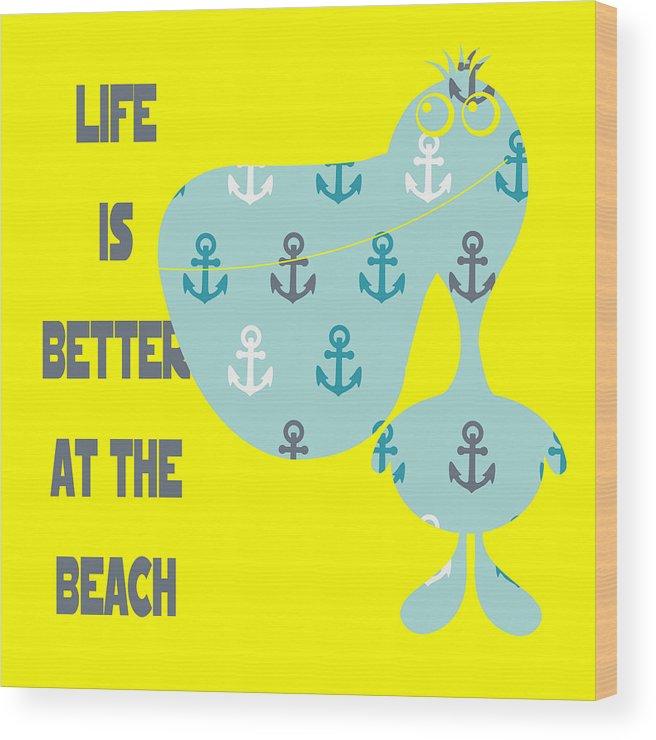 Brandi Fitzgerald Wood Print featuring the digital art Life Is Better At The Beach by Brandi Fitzgerald