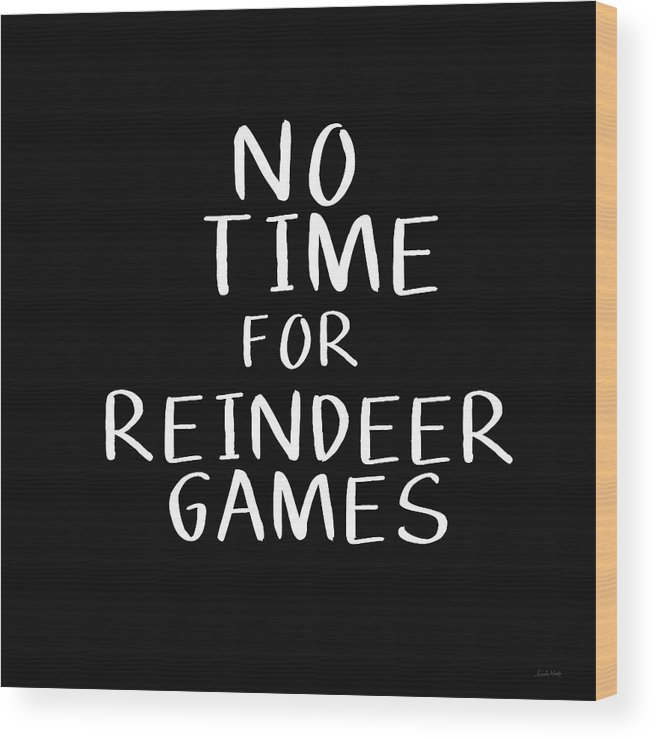 Christmas Wood Print featuring the digital art No Time For Reindeer Games Black- Art By Linda Woods by Linda Woods