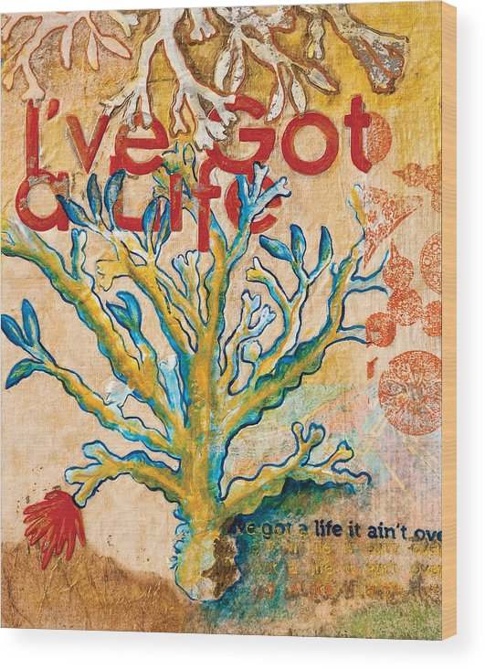 Life Wood Print featuring the painting Got A Life by Susan Gertz