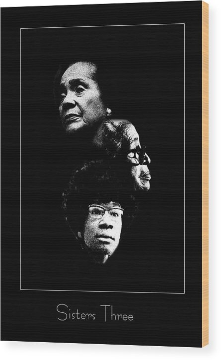 Civil Right Wood Print featuring the photograph Sisters Three by Richard Gordon