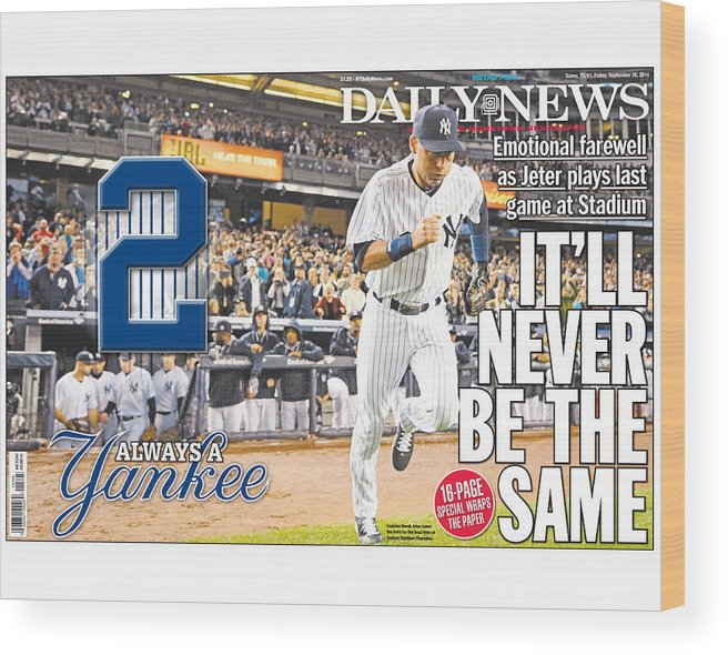 American League Baseball Wood Print featuring the photograph Daily News Front Page Wrap Derek Jeter by New York Daily News