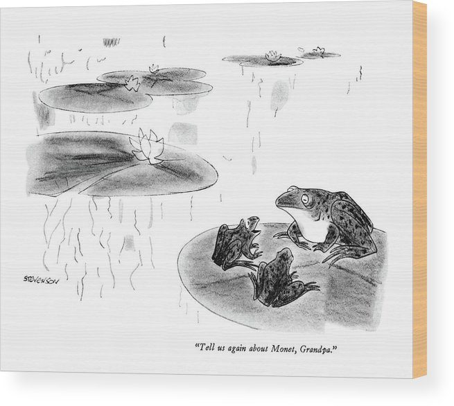 72942 Jst James Stevenson (two Little Bullfrogs To Big Bullfrog. On Lily Pad. Refers To Manet's Famous Painting Wood Print featuring the drawing Tell Us Again About Monet by James Stevenson