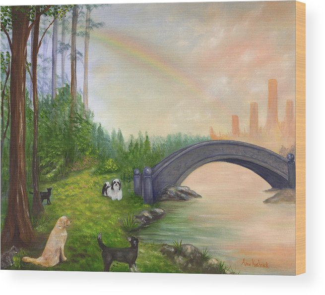 Pet Remembrance Wood Print featuring the painting Rainbow Bridge by Anne Kushnick