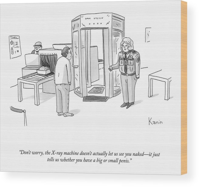 """""""don't Worry—the X-ray Machine Doesn't Actually Let Us See You Naked Wood Print featuring the drawing The X-ray Machine by Zachary Kanin"""