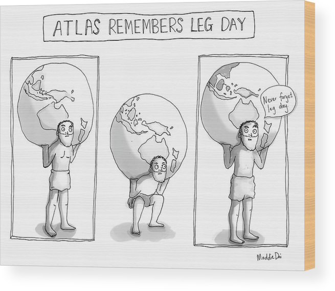Atlas Remembers Leg Day Wood Print featuring the drawing Atlas Remembers Leg Day by Maddie Dai