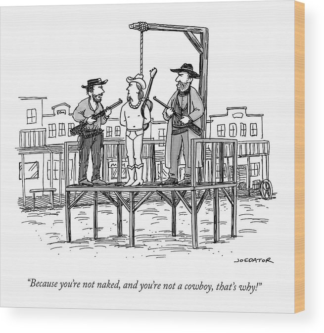 Because You're Not Naked Wood Print featuring the drawing A Wild West Sheriff And Deputy Are About To Hang by Joe Dator