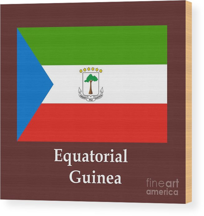 Equatorial Guinea Flag And Name Wood Print By Frederick Holiday
