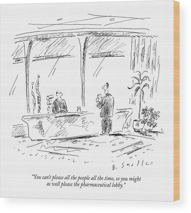 Politics Government Ethics   (advisor Talking To Politician.) 122537 Bsm Barbara Smaller Wood Print featuring the drawing You Can't Please All The People All The Time by Barbara Smaller