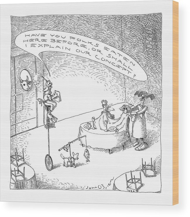 Food High Cuisine Dining Word Play (waiter To Couple In A Concept Restaurant Asks Wood Print featuring the drawing New Yorker October 18th, 2004 by John O'Brien
