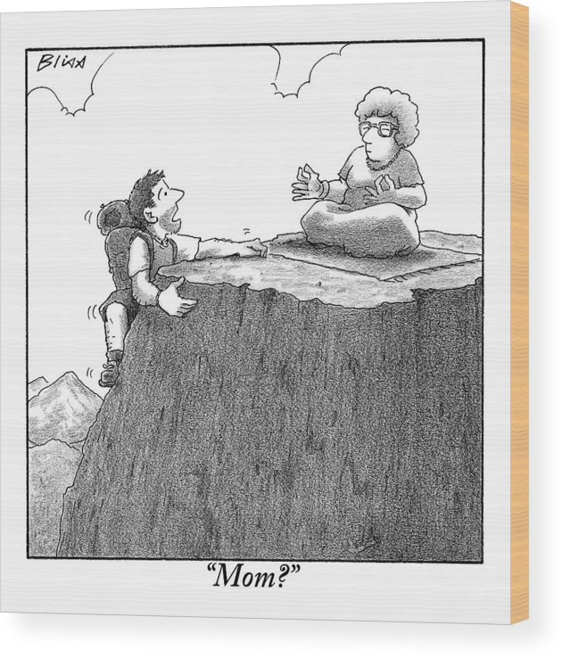 Gurus Wood Print featuring the drawing A Man Ascends A Mountain To Discover His Mother by Harry Bliss