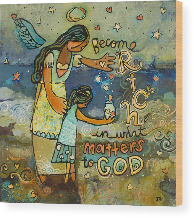 Jen Norton Wood Print featuring the painting Become Rich in what Matters to God by Jen Norton