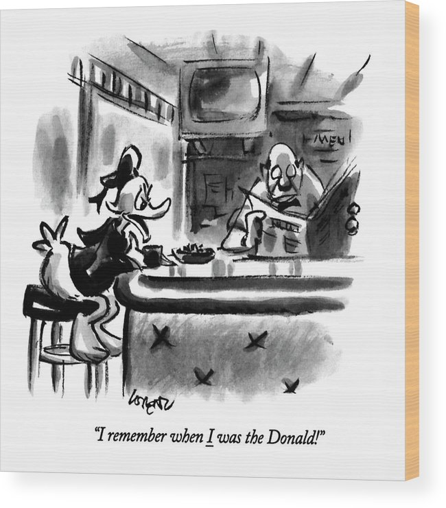 (a Saddened Donald Duck Talking At A Bar Wood Print featuring the drawing I Remember When I Was The Donald! by Lee Lorenz