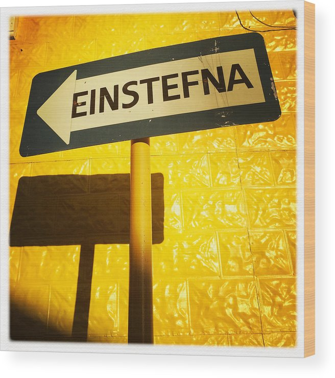 Sign Wood Print featuring the photograph Sign Einstefna One-way traffic in Iceland by Matthias Hauser