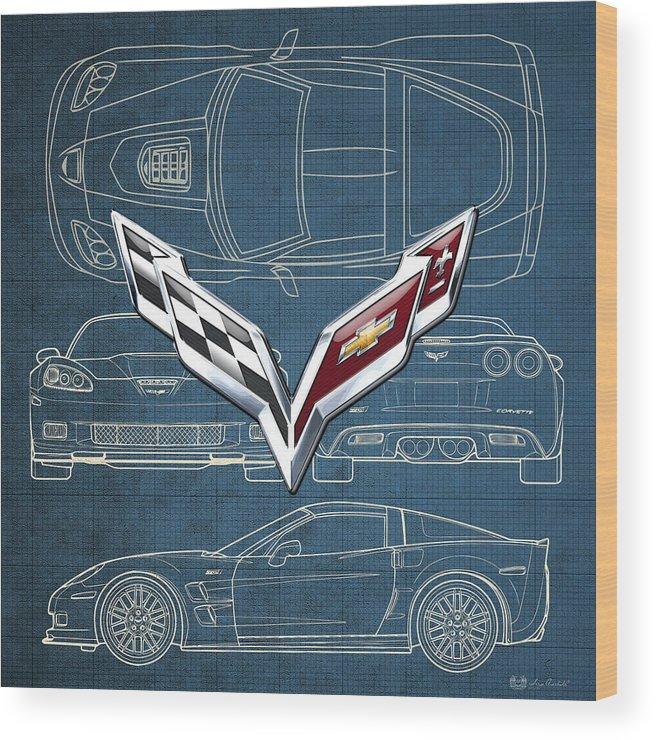 �wheels Of Fortune� By Serge Averbukh Wood Print featuring the photograph Chevrolet Corvette 3 D Badge over Corvette C 6 Z R 1 Blueprint by Serge Averbukh
