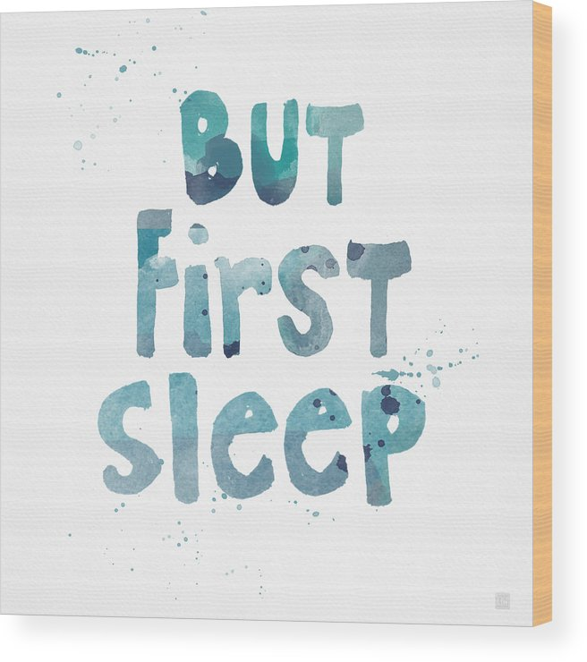 Sleep Wood Print featuring the painting But First Sleep by Linda Woods