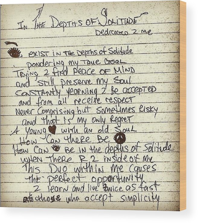 Poem Wood Print featuring the photograph In The Depths Of Solitude By Tupac by Joe C