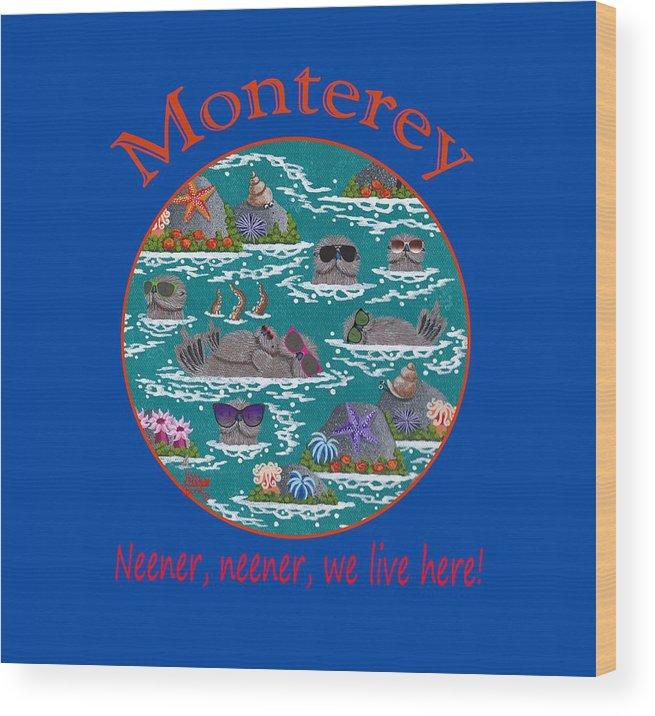 Merry Kohn Wood Print featuring the painting Monterey Neener by Merry Kohn Buvia