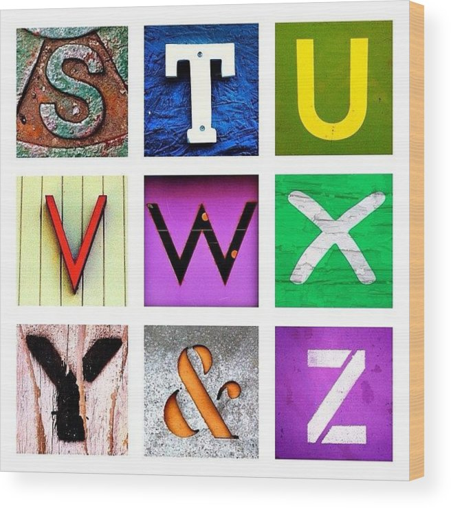 Alphabet Letters Wood Print featuring the photograph my own alphabet S to Z by Julie Gebhardt