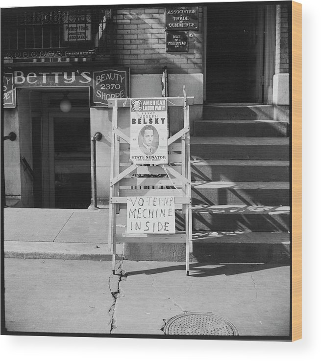 Social Issues Wood Print featuring the photograph Election Poster For Joseph Belsky by Alexander Alland, Jr.