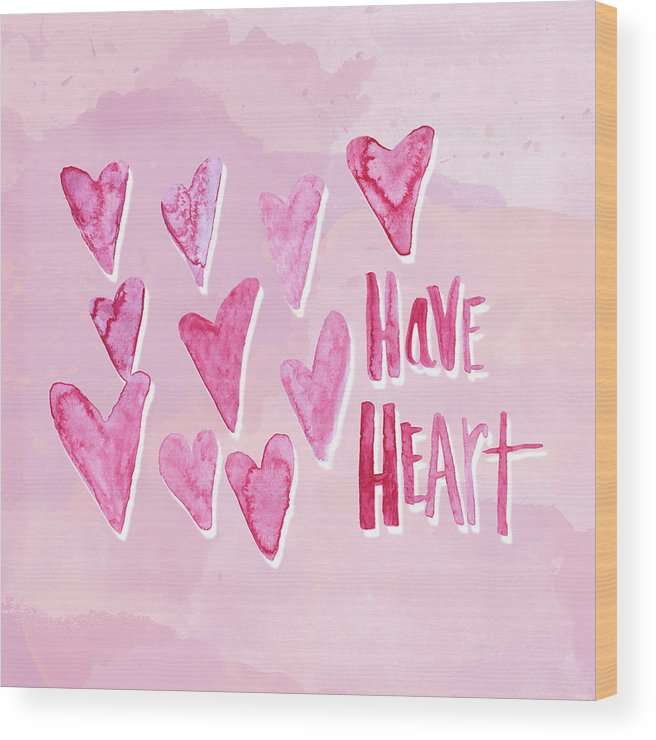 Have Wood Print featuring the mixed media Have Heart by Sd Graphics Studio