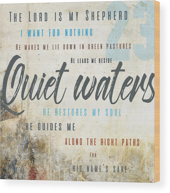Psalm 23 Wood Print featuring the digital art Psalm 23 Quiet Waters by Claire Tingen