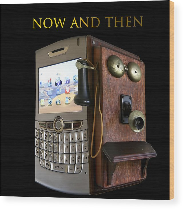 Phone Wood Print featuring the photograph Now And Then by Cecil Fuselier