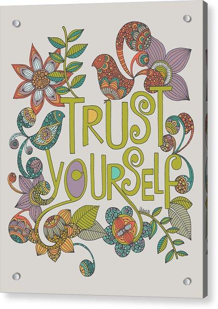 Trust Yourself Acrylic Print