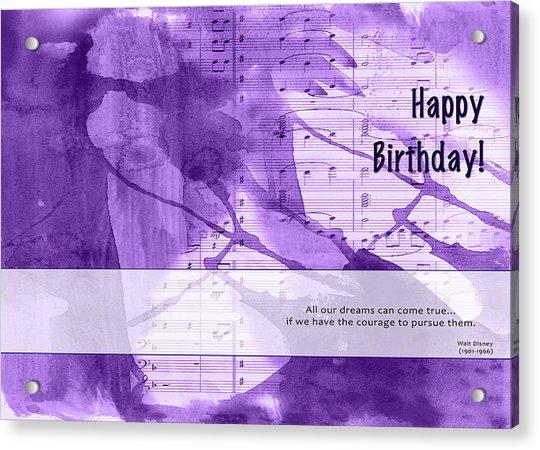 Birthday Quote 1 Acrylic Print