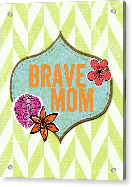 Brave Mom With Flowers Acrylic Print
