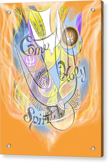 Come Holy Spirit Come Acrylic Print