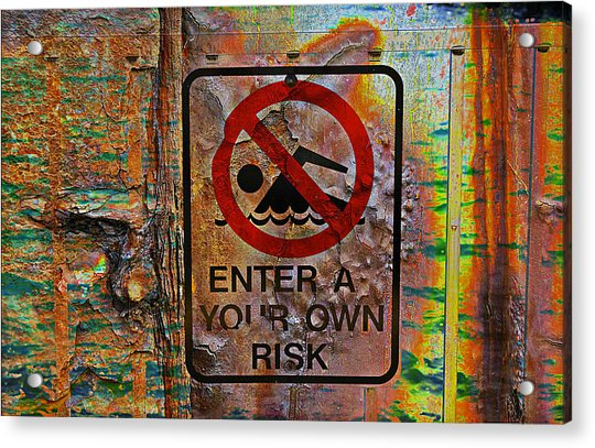 Enter At Your Own Risk - Mike Hope Acrylic Print