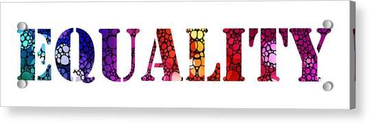 Equality For All 3 - Stone Rock'd Art By Sharon Cummings Acrylic Print
