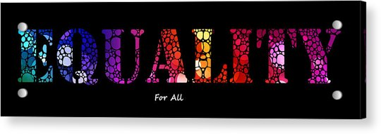 Equality For All - Stone Rock'd Art By Sharon Cummings Acrylic Print