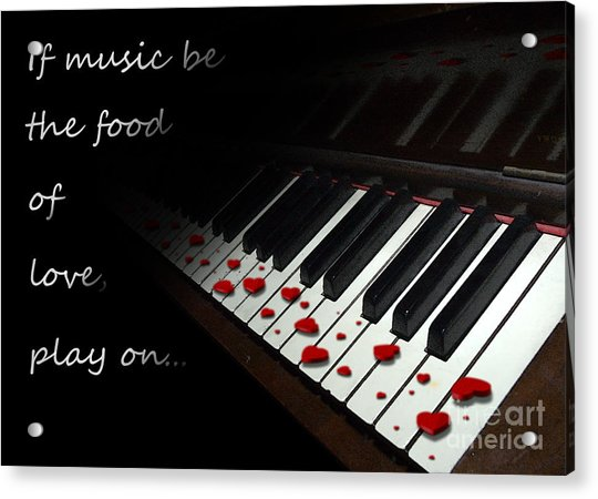 If Music Be The Food Of Love With Text Acrylic Print