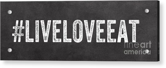 Live Love Eat Acrylic Print