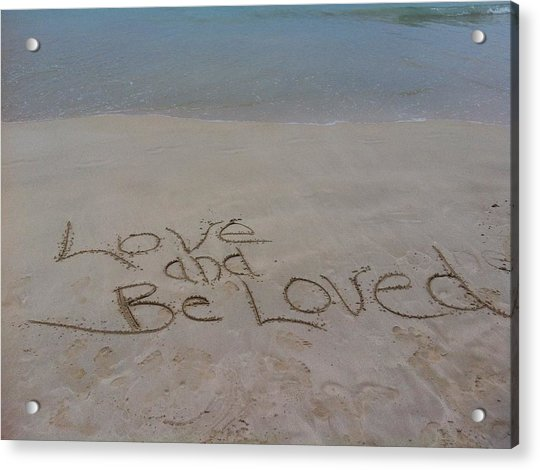 Love And Be Loved Beach Message Acrylic Print
