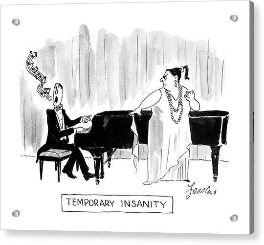 Temporary Insanity Acrylic Print