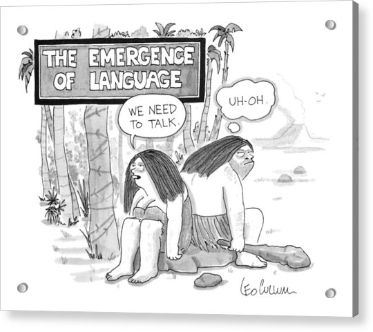 The Emergence Of Language Cave Woman: 'we Need Acrylic Print