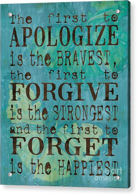 The First To Apologize Acrylic Print