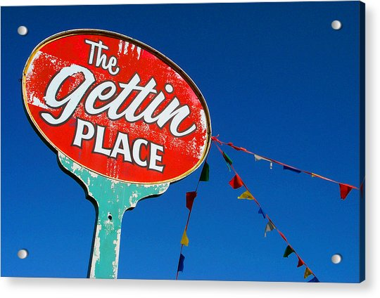 The Gettin Place Acrylic Print