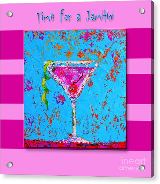 Time For A Jamitini Acrylic Print