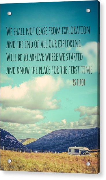 Ts Eliot Travel Quote Poster Acrylic Print