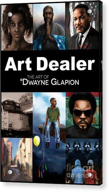 Acrylic Print featuring the digital art Art Dealer Promo 1 by Dwayne Glapion