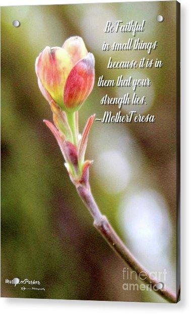 Be Faithful By Mother Teresa Acrylic Print